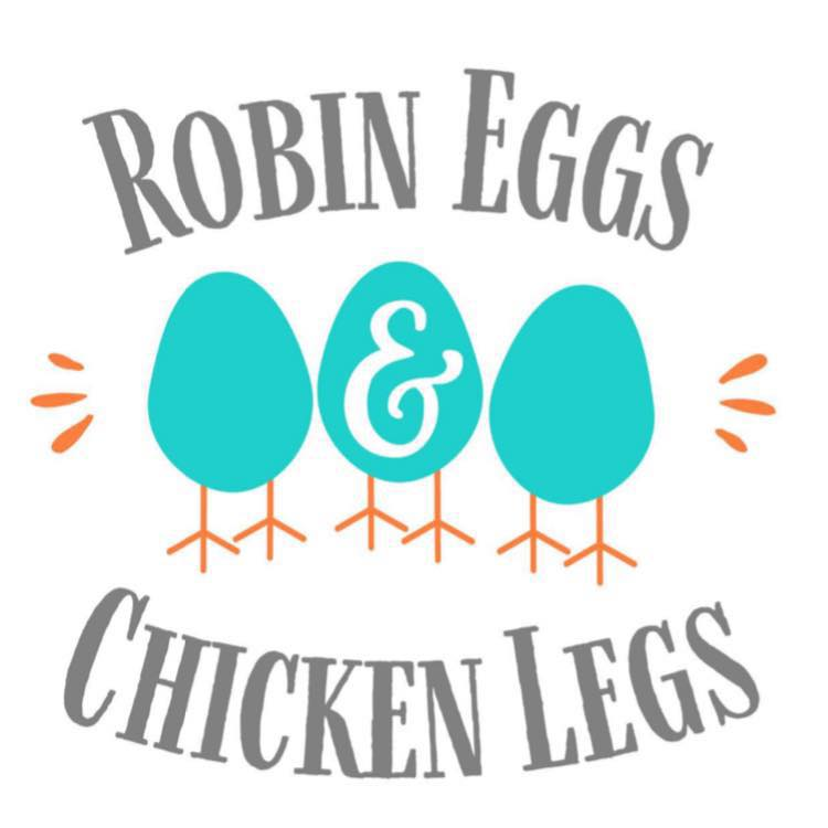 Robin Eggs and Chicken Legs